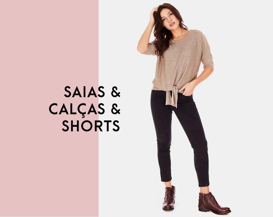 FEM   Saias, calças e shorts